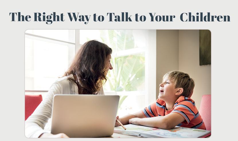 The Right Way to Talk to Your Children